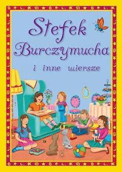 Stefek Burczymucha i inne wiersze - Maria Konopnicka, Stanisław Jachowicz, Ignacy Krasicki - ebook