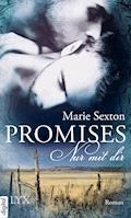 Promises - Nur mit dir - Marie Sexton - E-Book