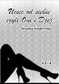 Uciec od siebie, czyli Oni i Dżej cz.2 - Jolanta Nasiłowska - ebook