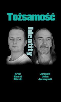 Tożsamość. Identity - Artur Konrad Pilarski, Jarosław Julian Jaroszyński - ebook