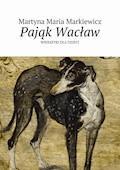 Pająk Wacław - Martyna Markiewicz - ebook