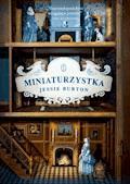 Miniaturzystka - Jessie Burton - ebook