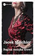 Regina zamyka drzwi - Jacek Melchior - ebook