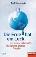 Die Erde hat ein Leck - Axel Bojanowski - E-Book