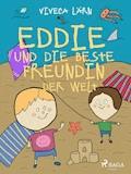 Eddie und die beste Freundin der Welt - Viveca Lärn - E-Book