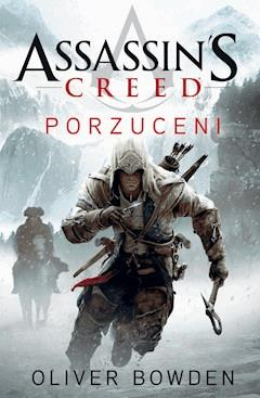 Assassin's Creed: Porzuceni - Oliver Bowden - ebook