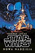 Star Wars. Nowa nadzieja - George Lucas - ebook