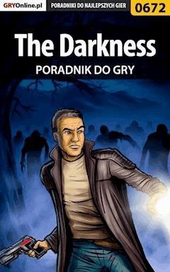 "The Darkness - poradnik do gry - Artur ""Metatron"" Falkowski - ebook"
