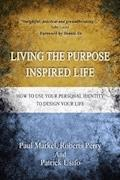 Living the Purpose Inspired life - Paul Markel - E-Book