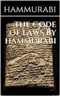 The code of laws by Hammurabi - Hammurabi - E-Book