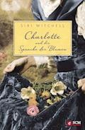 Charlotte und die Sprache der Blumen - Siri Mitchell - E-Book