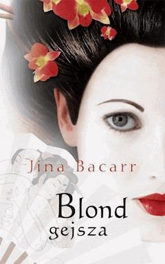Blond gejsza - Jina Bacarr - ebook