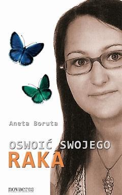 Oswoić swojego raka - Aneta Boruta - ebook