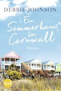 Ein Sommerhaus in Cornwall - Debbie Johnson - E-Book