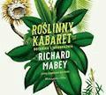 Roślinny kabaret. Botanika i wyobraźnia - Richard Mabey - audiobook