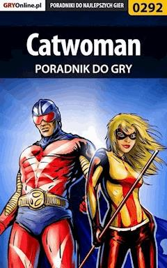 "Catwoman - poradnik do gry - Artur ""Roland"" Dąbrowski - ebook"