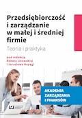 Przedsiębiorczość i zarządzanie w małej i średniej firmie. Teoria i praktyka - Renata Lisowska, Jarosław Ropęga - ebook