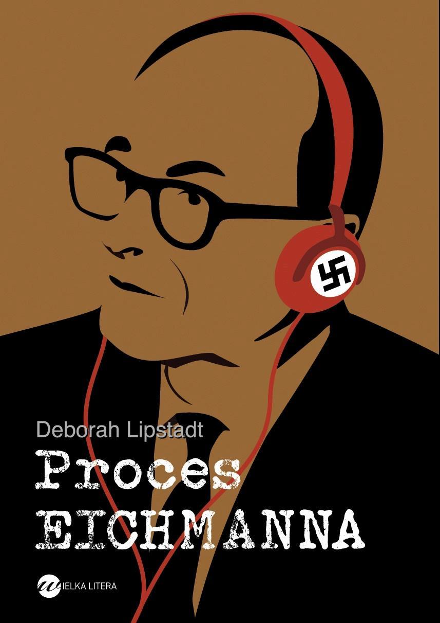 Proces Eichmanna - Tylko w Legimi możesz przeczytać ten tytuł przez 7 dni za darmo. - Deborah E. Lipstadt