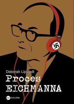 Proces Eichmanna - Deborah E. Lipstadt - ebook