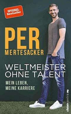 Weltmeister ohne Talent - Per Mertesacker - E-Book