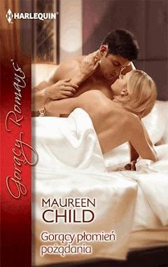 Gorący płomień pożądania - Maureen Child - ebook