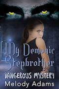 My Demonic Stepbrother (Dangerous Mystery 1) - Melody Adams - E-Book
