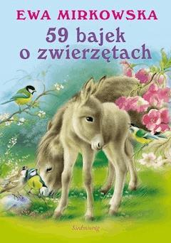 59 bajek o zwierzętach - Ewa Mirkowska - ebook