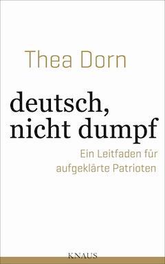 deutsch, nicht dumpf - Thea Dorn - E-Book