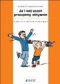Ja i mój uczeń pracujemy aktywnie. Przewodnik po metodach aktywizujących. - Beata Owczarska, Anna Moszyńska, Edyta Brudnik - ebook