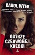 Ostrze czerwonej kredki - Carol Wyer - ebook