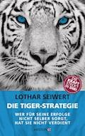 Die Tiger-Strategie - Lothar Seiwert - E-Book