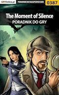 """The Moment of Silence - poradnik do gry - Bolesław """"Void"""" Wójtowicz - ebook"""