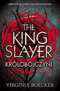 The King Slayer. Królobójczyni - Virginia Boecker - ebook