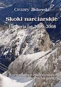 Skoki narciarskie. Historia lat 2006-2008. Rozważania o małyszomanii, nartach i górach - Cezary Żbikowski - ebook