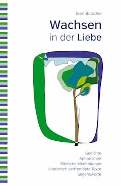 Wachsen in der Liebe - Josef Butscher - E-Book