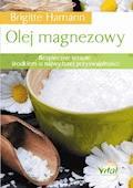 Olej magnezowy. Bezpieczne terapie środkiem o najwyższej przyswajalności - Brigitte Hamann - ebook