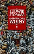 Antropologia wojny - Ludwik Stomma - ebook