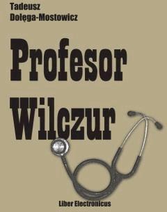 Profesor Wilczur - Tadeusz Dołęga-Mostowicz - ebook