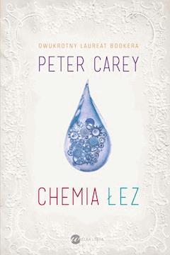Chemia łez - Peter Carey - ebook