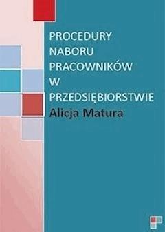 Procedury naboru pracowników - Alicja Matura - ebook