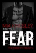 Tied To Fear - Mia Kingsley - E-Book