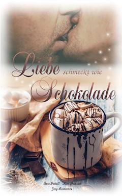 Liebe schmeckt wie Schokolade - Ava Patell - E-Book