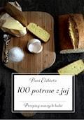 100 potraw z jaj. Przepisy naszych babć - Pani Elżbieta - ebook