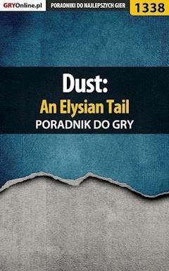 """Dust: An Elysian Tail - poradnik do gry - Przemysław """"Imhotep"""" Dzieciński - ebook"""
