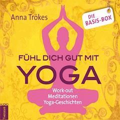 Fühl dich gut mit Yoga - Die Basis-Box - Anna Trökes  - Hörbüch