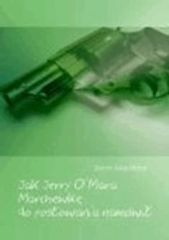 Jak Jerry O'Mara Marchewkę do posłowania namówił - Zenon Jerzy Maron - ebook