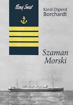 Szaman morski - Karol Olgierd Borchardt - ebook