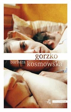 Gorzko - Barbara Kosmowska - ebook