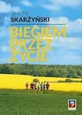 Biegiem przez życie - Jerzy Skarżyński - ebook