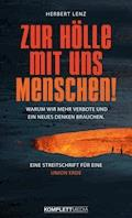 Zur Hölle mit uns Menschen - Herbert Lenz - E-Book